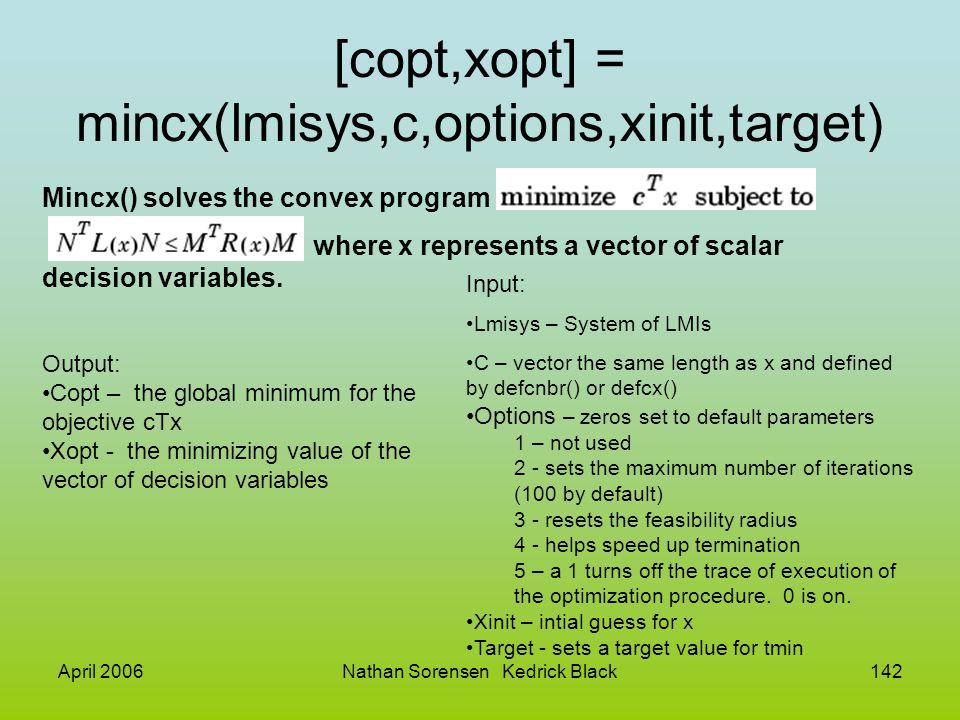 [copt,xopt] = mincx(lmisys,c,options,xinit,target)